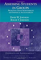 Assessing Students in Groups: Promoting Group Responsibility and Individual Accountability (Experts In Assessment Series)
