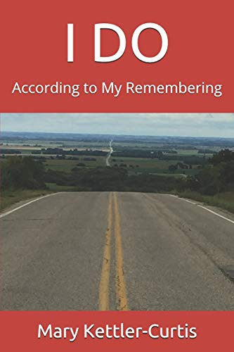 I DO: According to My Remembering