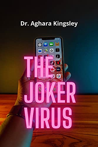 The Joker Virus : Has Returned to Android and It Can Empty Your Bank Accounts without You Noticing It and It Is Hidden in These Apps in the Google Play Store (English Edition)