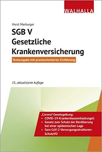 SGB V - Gesetzliche Krankenversicherung: Textausgabe mit praxisorientierter Einführung: Textausgabe mit praxisorientierter Einführung; Walhalla Rechtshilfen