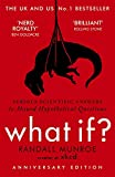 What If?: Serious Scientific Answers to Absurd Hypothetical Questions [Lingua inglese]