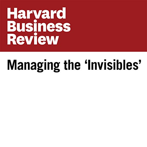 Managing the 'Invisibles' (Harvard Business Review) audiobook cover art