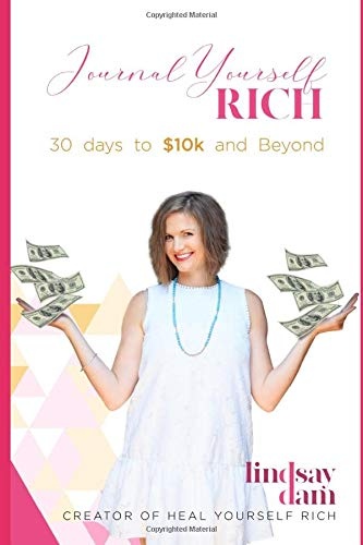 Journal Yourself Rich: 30 days to $10k and beyond