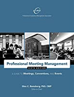 Professional Meeting Management: A Guide to Meetings, Conventions, and Events