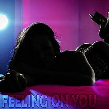 Feeling on You