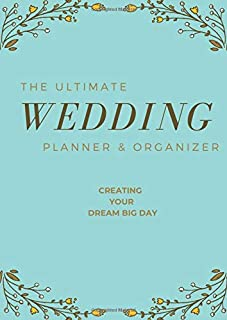 The Ultimate Wedding: Wedding Planner & Organizer By A&K Komosa - Complete Step-by-Step Guide to Organizing and Planning Y...