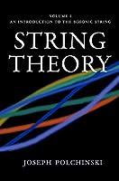 String Theory (Cambridge Monographs on Mathematical Physics)