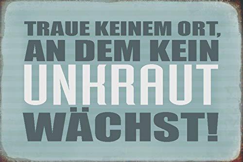 Schatzmix Traue keinem Ort an dem Kein Unkraut wächst! Funny Garten - Zaun Wanddeko Sprüche Blechschild, 20x30 cm tin Sign
