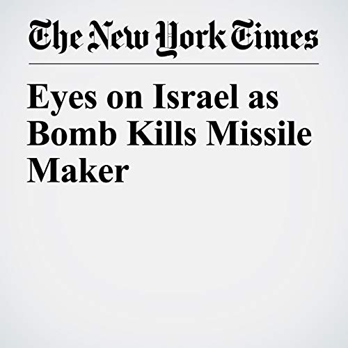 Eyes on Israel as Bomb Kills Missile Maker copertina
