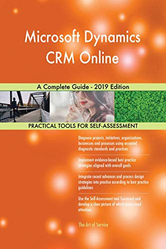 Microsoft Dynamics CRM Online A Complete Guide - 2019 Edition (English Edition)