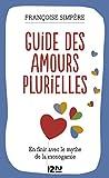 Guide des amours plurielles (Evolution t. 13806) - Format Kindle - 9782823801521 - 7,99 €