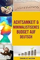 Achtsamkeit & Minimalistisches Budget Auf Deutsch