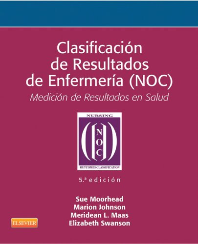 Clasificación de Resultados de Enfermería (NOC): Medición de Resultados en Salud (Spanish Edition