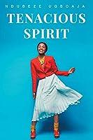 Tenacious Spirit