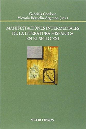 Manifestaciones intermediales de la literatura hispánica en el siglo XXI: 179 (Biblioteca Filológica Hispana)
