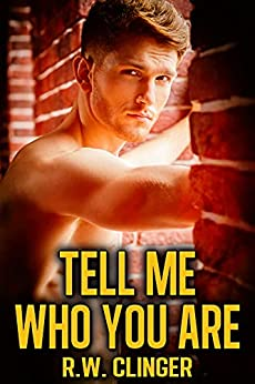 Tell Me Who You Are by [R.W. Clinger]