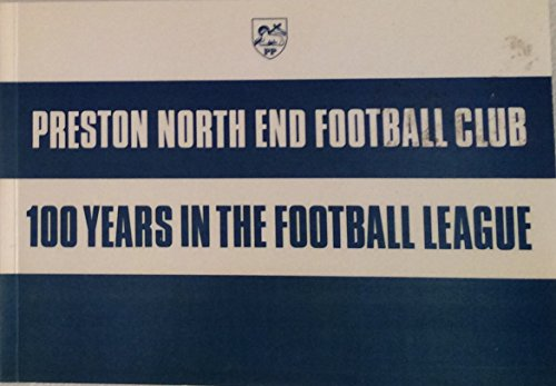 Preston North End: 100 Years in the Football League