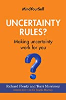 Uncertainty Rules?: Making Uncertainty Work for You (Mindyourself)
