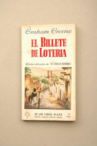 El billete de loteria / por Graham Greene ; versión castellana de Julio Fernández-Yañez ; portada de Chacopino
