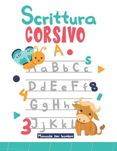 Scrittura in Corsivo Manuale per bambini: Diario di attività con tabelle dell'alfabeto per bambini - Libro di allenamento alla scrittura per ... per imparare a scrivere in corsivo