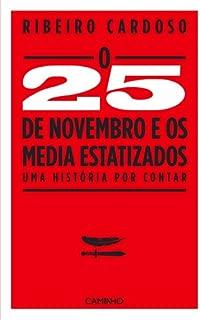 O 25 de Novembro de 1975 e os Media Estatizados (Portuguese Edition)