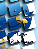 Twitter Posts Planner: Twitter Posts Planner Notebook :Social Media Tracker –Keep track of your views ,posts, appreciations and distributions and your followers.