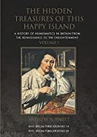 The Hidden Treasures of This Happy Island: A History of Numismatics in Britain from the Renaissance to the Enlightenment