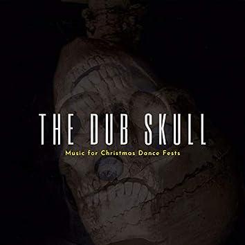 The Dub Skull - Music For Christmas Dance Fests