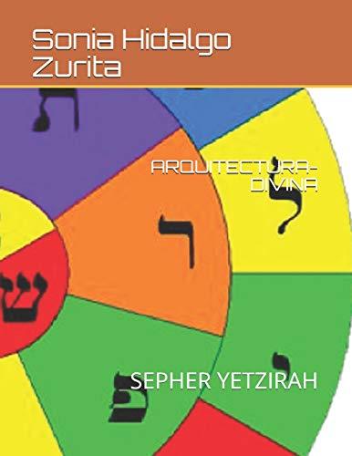 ARQUITECTURA DIVINA: SEPHER YETZIRAH