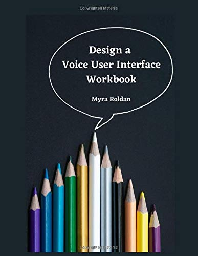 Design a Voice User Interface: Workbook