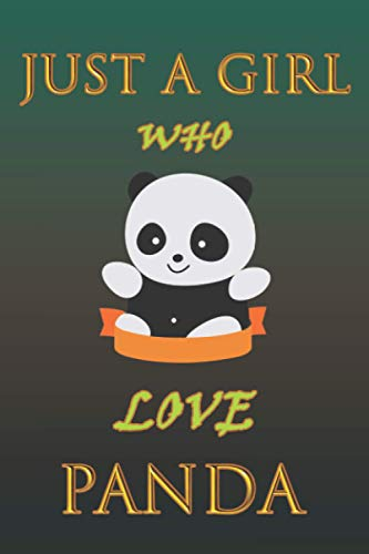Just A Girl Who Loves PANDA: A Great Gift Lined Journal Notebook Collared Animal Lovers .Best Idea For Christmas/Birthday/New Year/ Thanksgiving