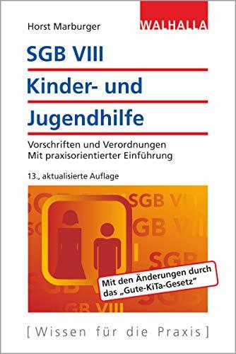 SGB VIII - Kinder- und Jugendhilfe: Vorschriften und Verordnungen; Mit praxisorientierter Einführung;  Walhalla Rechtshilfen