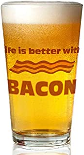 Transparent glass beer mug - Life Is Better With Bacon.Png Pint Glass,16 oz. Drinking Glass– Elegant design for the home and kitchen – lead free and BPA