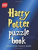 Harry Potter Puzzle Book: Solve over 100 puzzles using words from J.K Rowling's magical books and films including Hogwarts, the characters you love, ... unofficial collection of wizardly challenges
