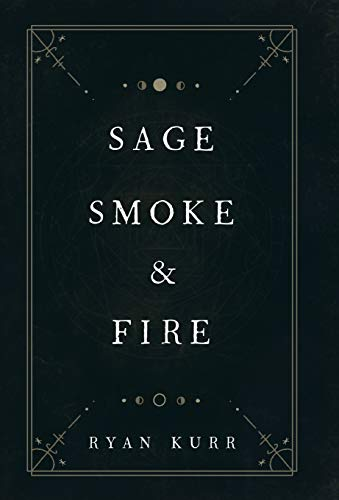 Sage, Smoke & Fire (1) (Esoteric Alchemy)