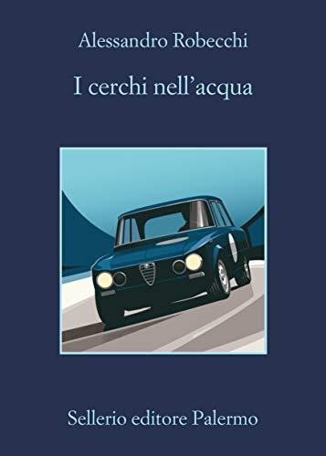I cerchi nell'acqua (Le avventure di Carlo Monterossi Vol. 9)