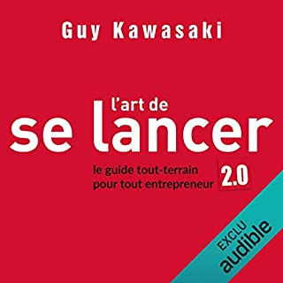L'art de se lancer 2.0 : Le guide tout-terrain pour tout entrepreneur                   By:                                                                                                                                 Guy Kawasaki                               Narrated by:                                                                                                                                 Isabelle Miller                      Length: 8 hrs and 54 mins     1 rating     Overall 5.0