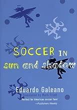 Soccer in Sun and Shadow by Eduardo Galeano (1998-05-17)
