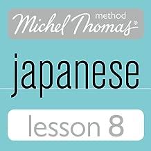 Michel Thomas Beginner Japanese, Lesson 8