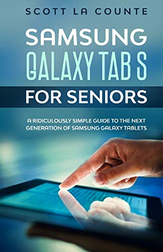 Samsung Galaxy Tab S For Seniors: A Ridiculously Simple Guide to the Next Generation of Samsung Galaxy Tablets