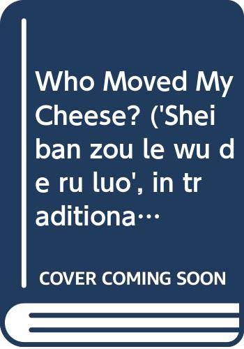Who Moved My Cheese? ('Shei ban zou le wu de ru luo', in traditional Chinese, NOT in English)