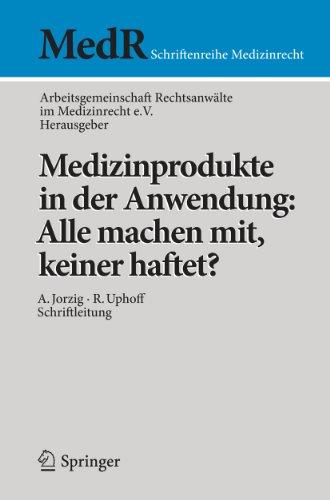 Medizinprodukte in der Anwendung: Alle machen mit, keiner haftet? (MedR Schriftenreihe Medizinrecht 1)