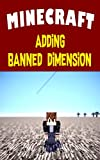 Minecraft Story: Adding BANNED DIMENSION - Fun Daily Story (English Edition)