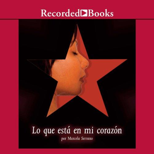 Lo Que Esta en mi Corazon (Texto Completo) (What's in My Heart) audiobook cover art