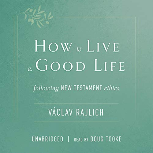 How to Live a Good Life Audiobook By Václav Rajlich cover art