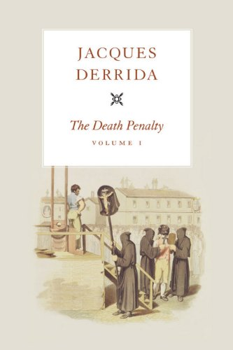 The Death Penalty, Volume I (The Seminars of Jacques Derrida Book 1) (English Edition)