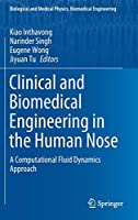 Clinical and Biomedical Engineering in the Human Nose: A Computational Fluid Dynamics Approach (Biological and Medical Physics, Biomedical Engineering)