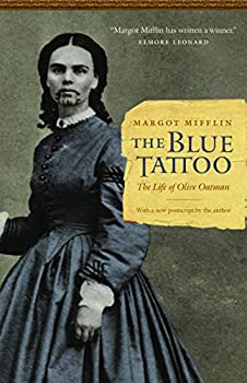 The Blue Tattoo  The Life of Olive Oatman  Women in the West