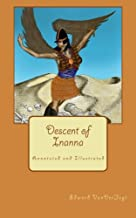 Descent of Inanna: Annotated and Illustrated