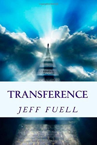 Read Transference An Out Of Body Adventurethriller Novel By Jeff Fuell